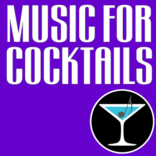 Music for cocktails.